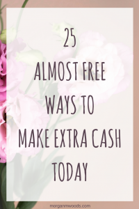 25 ALMOST FREE WAYS TO MAKE EXTRA CASH TODAY