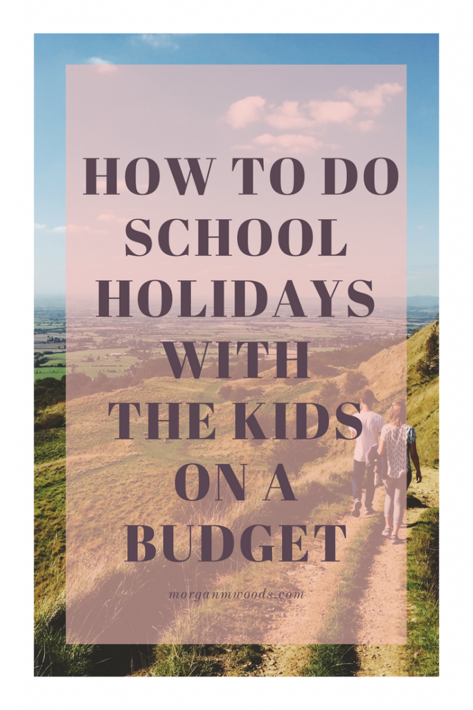 how to do school holidays with kids on a budget