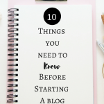 10 things you need to know before starting a blog
