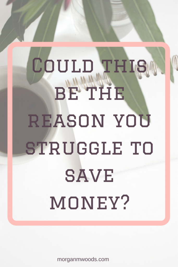 Money Mindset! Could this be the reason you struggle to save?