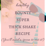 The most amazing healthy bounty super thick shake ever