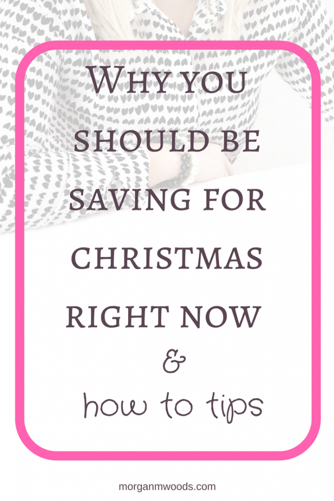 why you should be saving for christmas now plus how to tips