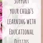 Support your child's learning with Educational Quizzes