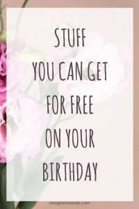 Stuff you can get for free on your birthday