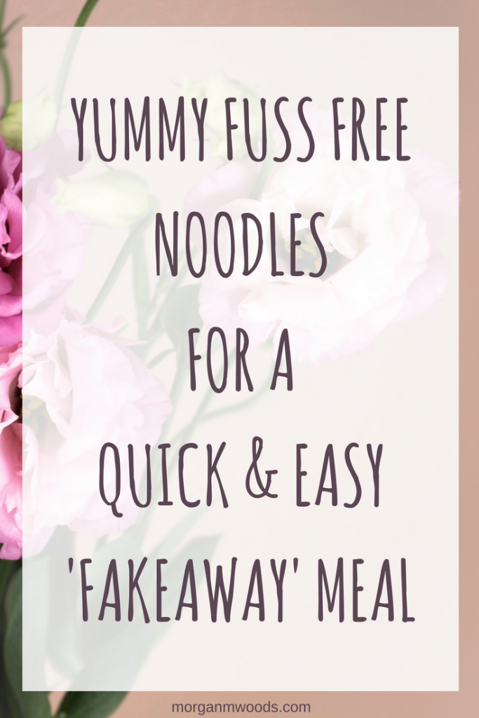 Yummy fuss free noodles for a quick easy 'fakeaway' meal