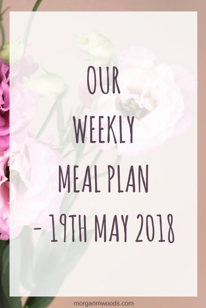 weekly meal plan - 19th May 2018