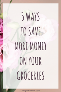 5 ways to save more money on groceries