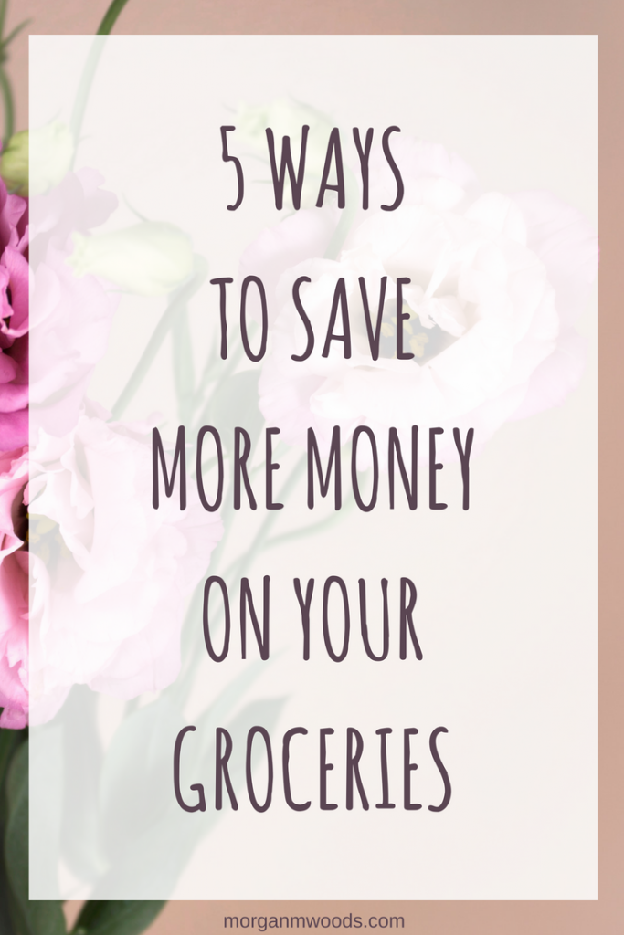 5 ways to save more money on your groceries