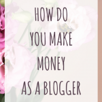 How do you make money as a blogger?