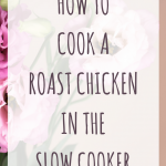 How to make a slow cooker roast chicken
