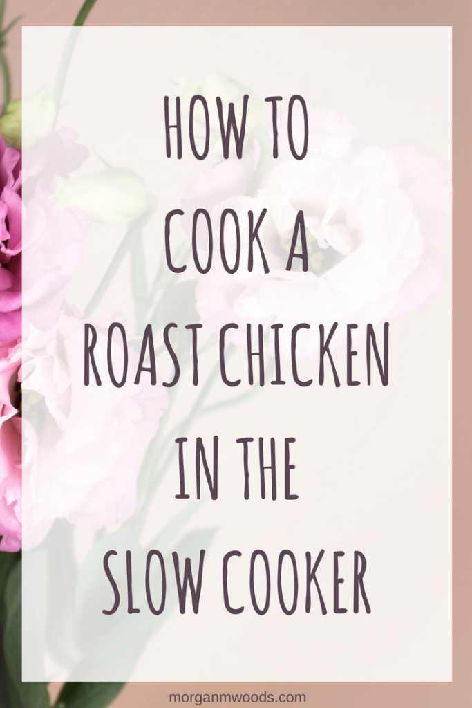 How to cook a roast chicken in the slow cooker