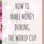 How to make money during the World Cup