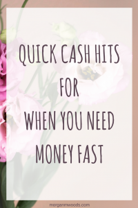 Quick cash hits for when you need money fast
