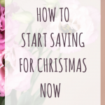 How to start saving for christmas now