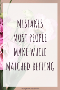 Mistakes most people make while matched betting