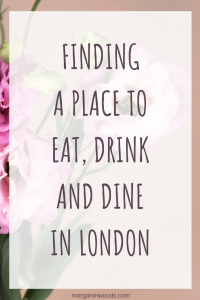 Finding a place to eat, drink and dine in London