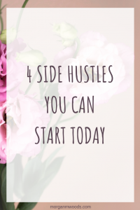 4 Side Hustles You Can Start Today
