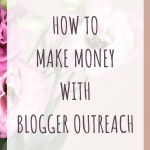 How to make money with blogger outreach
