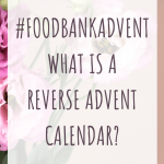 #FoodBankAdvent What is a reverse advent calendar?