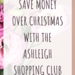 Save money over Christmas with The Ashleigh Shopping Club