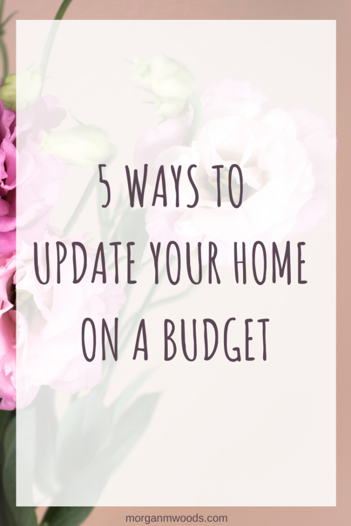 5 Ways to update your home on a budget